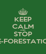 KEEP CALM AND STOP DE-FORESTATION - Personalised Poster A4 size
