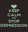 KEEP CALM AND STOP DEPRESSION - Personalised Poster A4 size