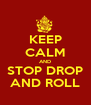 KEEP CALM AND STOP DROP AND ROLL - Personalised Poster A4 size