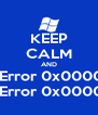 KEEP CALM AND STOP Error 0x00000001 STOP Error 0x0000005F - Personalised Poster A4 size