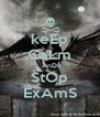 keEp CaLm AnD StOp ExAmS - Personalised Poster A4 size
