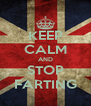 KEEP CALM AND STOP FARTING - Personalised Poster A4 size