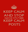 KEEP CALM AND STOP FLEXING WITH THESE KEEP CALM  POSTS - Personalised Poster A4 size