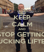 KEEP CALM AND STOP GETTING FUCKING LIFTED - Personalised Poster A4 size