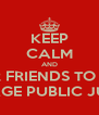 KEEP CALM AND STOP GETTING YOUR FRIENDS TO SEND ME A REQUEST I MADE MY PAGE PUBLIC JUST FOR YALL - Personalised Poster A4 size