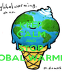 KEEP CALM AND STOP GLOBAL WARMING - Personalised Poster A4 size