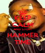 KEEP CALM AND STOP! HAMMER TIME - Personalised Poster A4 size