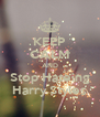 KEEP CALM AND Stop Hateing Harry Styles - Personalised Poster A4 size