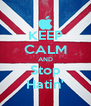 KEEP CALM AND Stop Hatin' - Personalised Poster A4 size