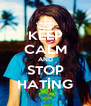 KEEP CALM AND STOP HATİNG - Personalised Poster A4 size