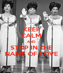 KEEP CALM AND STOP IN THE NAME OF LOVE - Personalised Poster A4 size
