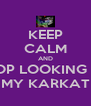 KEEP CALM AND STOP LOOKING AT MY KARKAT - Personalised Poster A4 size