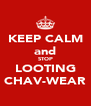KEEP CALM and STOP LOOTING CHAV-WEAR - Personalised Poster A4 size