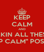 """KEEP CALM AND STOP MAKIN ALL THESE DAMN """"KEEP CALM"""" POSTERS - Personalised Poster A4 size"""