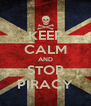 KEEP CALM AND STOP PIRACY - Personalised Poster A4 size