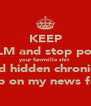 KEEP CALM and stop postin your farmville shit  and hidden chronical crap on my news feed - Personalised Poster A4 size