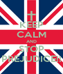 KEEP CALM AND STOP PREJUDICE!! - Personalised Poster A4 size