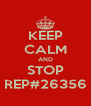 KEEP CALM AND STOP REP#26356 - Personalised Poster A4 size