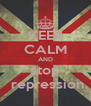 KEEP CALM AND stop  repression - Personalised Poster A4 size