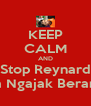 KEEP CALM AND Stop Reynard From Ngajak Berantem - Personalised Poster A4 size
