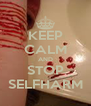 KEEP CALM AND STOP SELFHARM - Personalised Poster A4 size