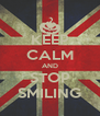 KEEP CALM AND STOP SMILING - Personalised Poster A4 size