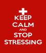 KEEP CALM AND STOP STRESSING - Personalised Poster A4 size