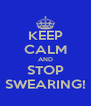 KEEP CALM AND STOP SWEARING! - Personalised Poster A4 size