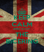 KEEP CALM AND STOP  THE BICERING - Personalised Poster A4 size
