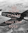 KEEP CALM AND stop the  blitz  - Personalised Poster A4 size