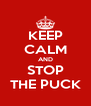 KEEP CALM AND STOP THE PUCK - Personalised Poster A4 size