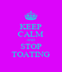 KEEP CALM AND STOP TOATING - Personalised Poster A4 size
