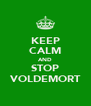 KEEP CALM AND STOP VOLDEMORT - Personalised Poster A4 size