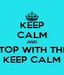 KEEP CALM AND STOP WITH THIS KEEP CALM - Personalised Poster A4 size