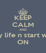 KEEP CALM AND Stop worry about my life n start worrying about yours ON - Personalised Poster A4 size