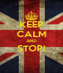 KEEP CALM AND STOP!  - Personalised Poster A4 size