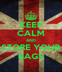 KEEP CALM AND STORE YOUR BAGS - Personalised Poster A4 size
