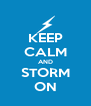 KEEP CALM AND STORM ON - Personalised Poster A4 size
