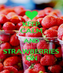 KEEP CALM AND STRAWBERRIES ON - Personalised Poster A4 size