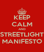 KEEP CALM AND STREETLIGHT MANIFESTO - Personalised Poster A4 size