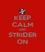 KEEP CALM AND STRIDER ON - Personalised Poster A4 size