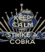 KEEP CALM AND STRIKE A COBRA - Personalised Poster A4 size