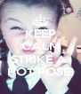 KEEP CALM AND STRIKE A  HOT POSE! - Personalised Poster A4 size