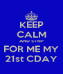 KEEP CALM AND STRIP FOR ME MY 21st CDAY - Personalised Poster A4 size
