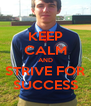 KEEP CALM AND STRIVE FOR SUCCESS - Personalised Poster A4 size
