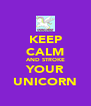 KEEP CALM AND STROKE YOUR UNICORN - Personalised Poster A4 size