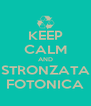 KEEP CALM AND STRONZATA FOTONICA - Personalised Poster A4 size