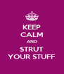 KEEP CALM AND STRUT YOUR STUFF - Personalised Poster A4 size