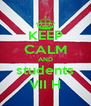 KEEP CALM AND students VII H - Personalised Poster A4 size
