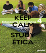 KEEP CALM AND STUDY ÉTICA - Personalised Poster A4 size